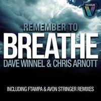 Dave Winnel & Chris Arnott - Remember To Breathe (Original Mix)