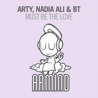 BT, Nadia Ali & Arty - Must Be The Love (Original Mix)
