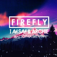 I Am Sam & Archie - Firefly Feat. Sophia Brown (Wasteland Vocal Remix)