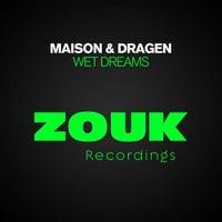Maison & Dragen - Wet Dreams (Original Mix)