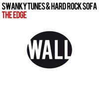 Hard Rock Sofa & Swanky Tunes - The Edge (Original Mix)