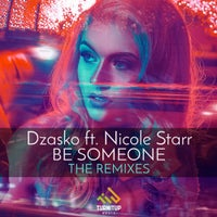Dzasko - Be Someone feat. Nicole Starr (Metrush Extended Remix)