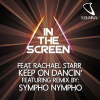 In The Screen - Keep On Dancin' Feat. Rachael Starr (SYMPHO NYMPHO Mix)