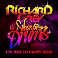 Richard Grey & Sebastien Drums - It's Time To Party Now (Original Mix)