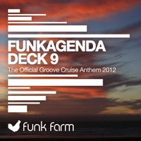 Funkagenda - Deck 9 (The Official Groove Cruise Anthem 2012) (Original Mix)