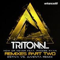 Tritonal & Phoebe Ryan - Now Or Never (Estiva Vs. Juventa Remix)