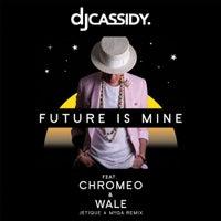 DJ Cassidy - Future Is Mine (feat. Chromeo & Wale) (Jetique x MYNGA Extended Mix)
