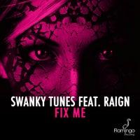 Swanky Tunes - Fix Me feat. Raign (Original Mix)