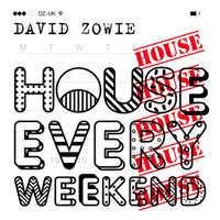David Zowie - House Every Weekend (Original Mix)