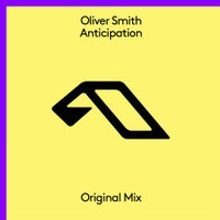 Oliver Smith - Anticipation (Extended Mix)