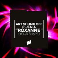 Art Shumiloff & Jenia - Roxanne [Your Shape] (Original Mix)