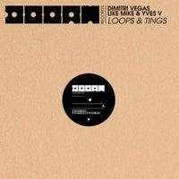 Dimitri Vegas, Like Mike & Yves V - Loops & Tings (Original Mix)