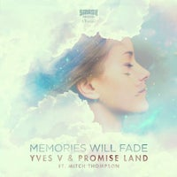 Yves V & Promiseland - Memories Will Fade feat. Mitch Thompson (Original Mix)