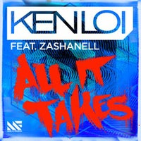 Ken Loi - All It Takes Feat. Zashanell (Original Mix)
