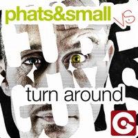Phats & Small vs The Cube Guys - Turn Around (Original Mix)