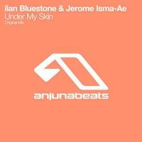 Jerome Isma-Ae & Ilan Bluestone - Under My Skin (Original Mix)