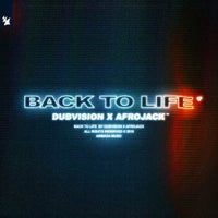 Afrojack & DubVision - Back To Life (Extended Mix)