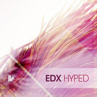 EDX - Hyped (Original Club Mix)