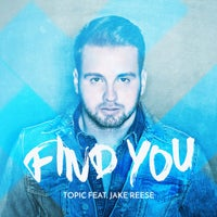 Topic - Find You (feat. Jake Reese) (Original Mix)