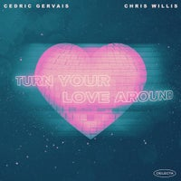 Cedric Gervais & Chris Willis - Turn Your Love Around (Extended Mix)