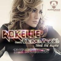 Dave Aude & Rokelle - Take Me Away (Denzal Park Club)