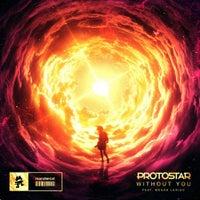 Protostar - Without You feat. Megan Lenius (Original Mix)