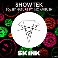 Showtek - 90s By Nature feat. MC Ambush (Original Mix)