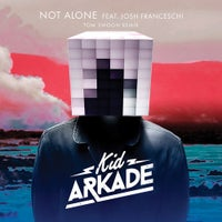 Kid Arkade - Not Alone feat. Josh Franceschi (Tom Swoon Remix)