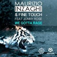Fine Touch & Maurizio Inzaghi - We Gotta Rage feat. Jonny Rose (Original)