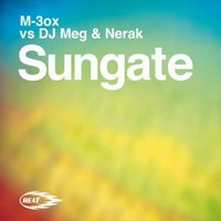 M-3ox, Nerak & DJ Meg - Sungate (Original Mix)