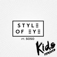 Style Of Eye - Kids feat. Soso (Maarcos Carnival Remix)