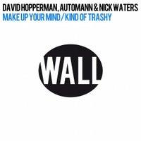 David Hopperman, Nick Waters & Automann - Make Up Your Mind (Original Mix)
