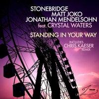 Stonebridge, Matt Joko & Jonathan Mendelsohn - Standing In Your Way feat. Crystal Waters (Original Mix)
