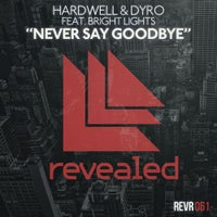 Hardwell & Dyro - Never Say Goodbye feat. Bright Lights (Original Mix)