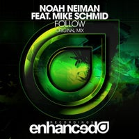 Noah Neiman & Mike Schmid - Follow (Original Mix)