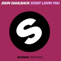 John Dahlback - Start Lovin You (Original Mix)