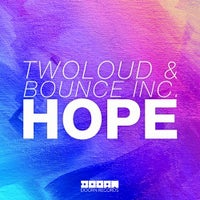 twoloud & Bounce Inc. - Hope (Extended Mix)