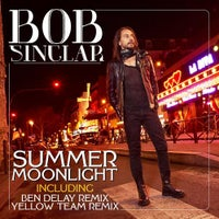 Bob Sinclar - Summer Moonlight (Ben Delay Remix)