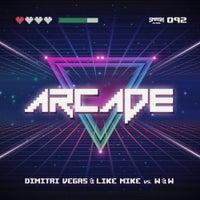 Dimitri Vegas, Like Mike & W&W - Arcade (Original Mix)
