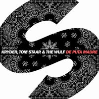 Tom Staar, Kryder & The Wulf - De Puta Madre (Extended Mix)