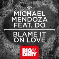 Michael Mendoza - Blame It On Love feat. Do (Club Mix)