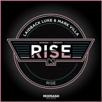Laidback Luke & Mark Villa - Rise (Original Mix)