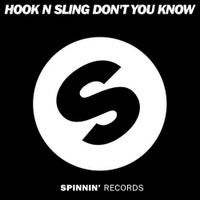 Hook N Sling - Don't You Know (Original Mix)