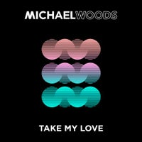 Michael Woods - Take My Love (Extended Mix)
