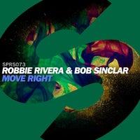 Robbie Rivera & Bob Sinclar - Move Right (Extended Mix)