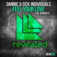 SICK INDIVIDUALS & Dannic - Feel Your Love (DBSTF Remix)